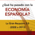 Portada de ¿qué ha pasado con la economía española?